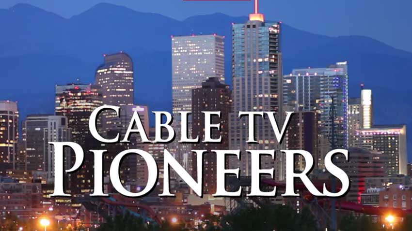 Cable TV Pioneers